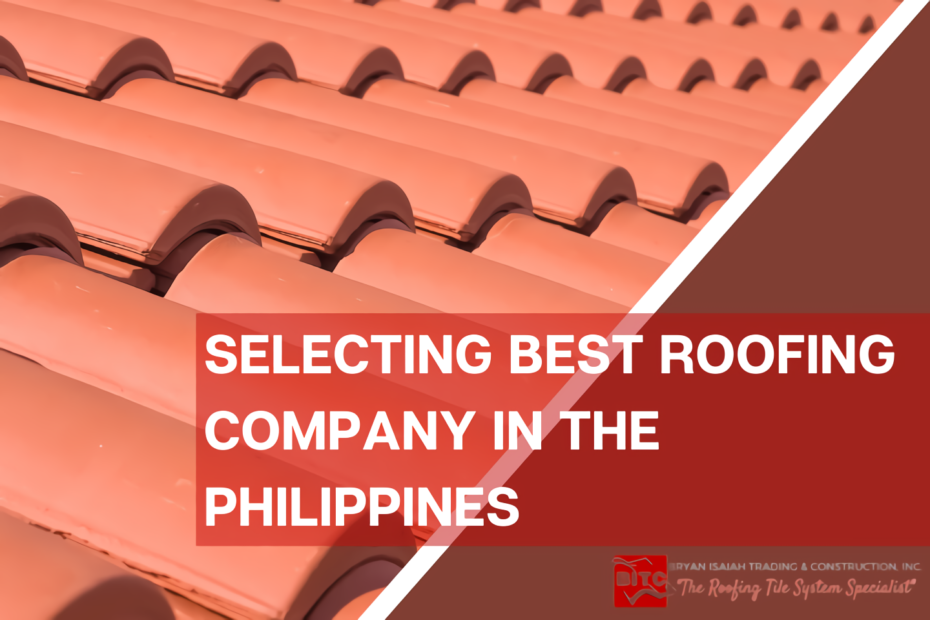 Selecting Best Roof Tile Company in the Philippines