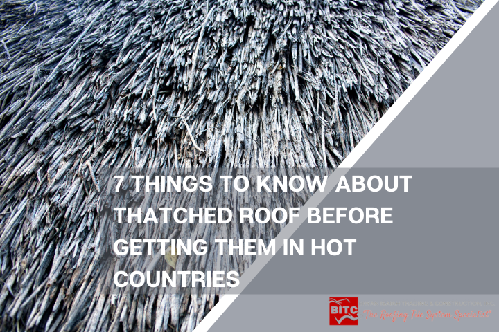 7 Things to Know About Thatched Roof Before Getting Them in Hot Countries