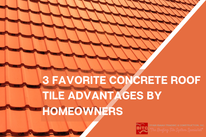 3 Favorite Concrete Roof Tile Advantages by Homeowners